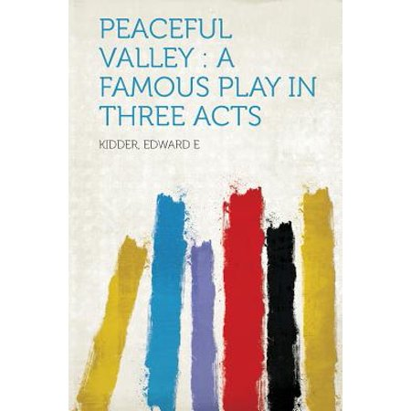 Peaceful Valley : A Famous Play in Three Acts](Famous Double Acts Halloween)