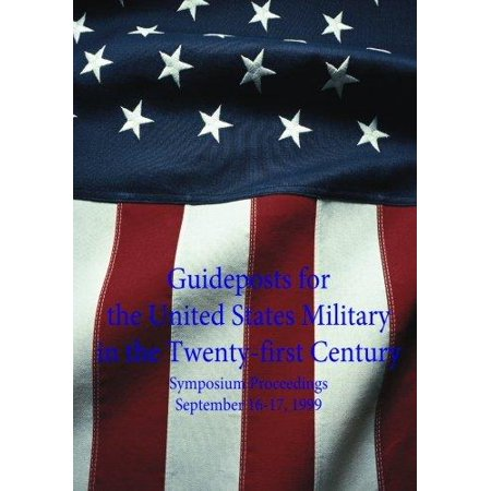 Guideposts For The United States Military In The Twenty First Century