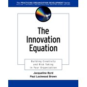 The Innovation Equation : Building Creativity and Risk Taking in Your Organization