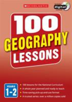 100 Geography Lessons: Years 1-2 (100 Lessons 2014 Curriculum) (Paperback) by