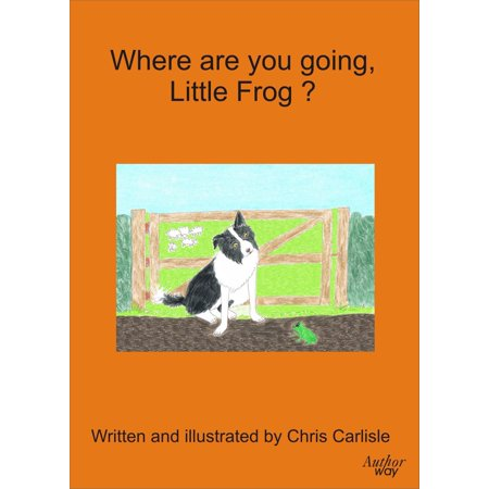 Where Are You Going Little Frog? - eBook](Little Frogs)