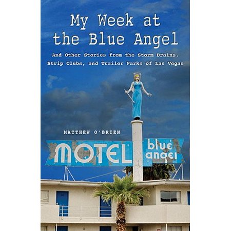 My Week at the Blue Angel : And Other Stories from the Storm Drains, Strip Clubs, and Trailer Parks of Las Vegas](Trailer Park Costume Ideas)