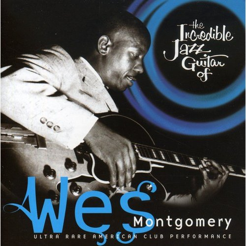 Incredible Jazz Guitar Of Wes Montgomery