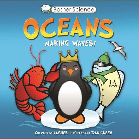 Basher Science: Oceans : Making Waves!