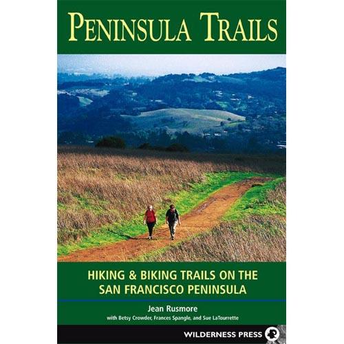 Peninsula Trails: Outdoor Adventures on the San Francisco Peninsula