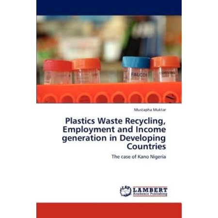 Plastics Waste Recycling  Employment And Income Generation In Developing Countries