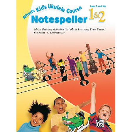 Alfred's Kid's Ukulele Course Notespeller 1&2 : Music Reading Activities That Make Learning Even Easier!