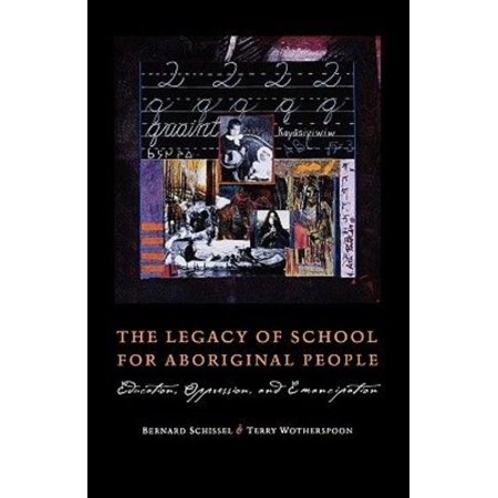 The Legacy Of School For Aboriginal People  Education  Oppression  And Emancipation