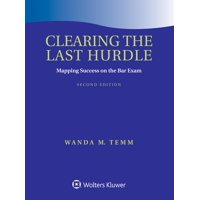 Academic Success: Clearing the Last Hurdle: Mapping Success on the Bar Exam (Paperback)
