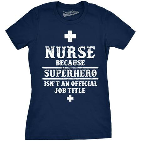 Womens Nurse Because Superhero Isn't An Official Title Funny Hero Nursing T shirt (Superheroes Suits)