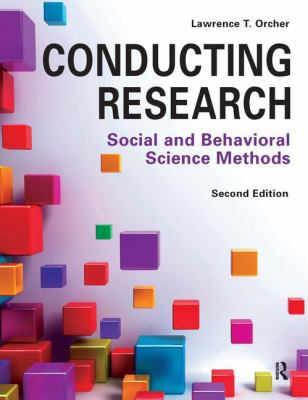Conducting Research + Learning Resources for Conducting Research: Social and Behavioral Science Methods by