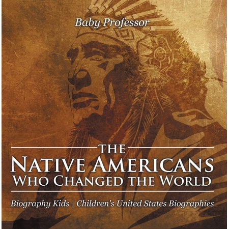 The Native Americans Who Changed the World - Biography Kids   Children's United States Biographies -