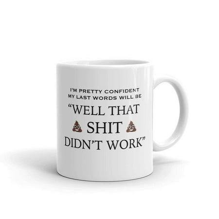 That Shit Didn't Work Funny Novelty Humor 11oz White Ceramic Glass Coffee Tea Mug Cup - Novelty Glasses