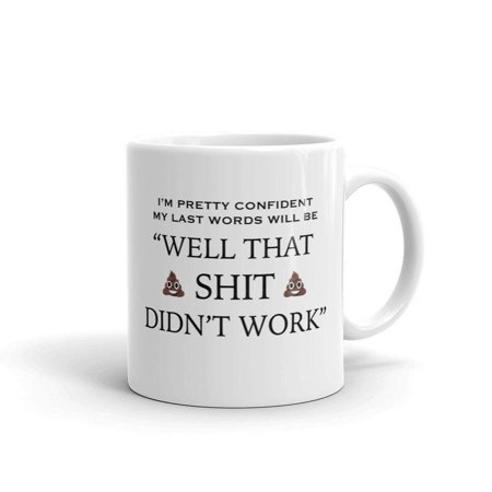 That Shit Didn't Work Funny Novelty Humor 11oz White Ceramic Glass Coffee Tea Mug Cup - Funny Coffee Cups