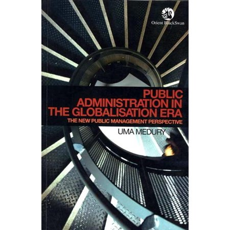 Public Administration in the Globalisation Era: The New Public Management Perspective -