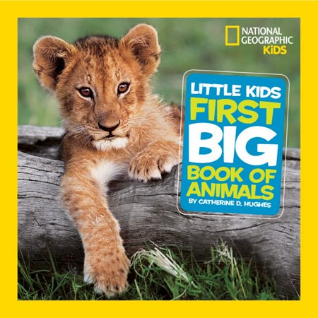 National Geographic Little Kids First Big Book of Animals (Childrens Hymn Book)