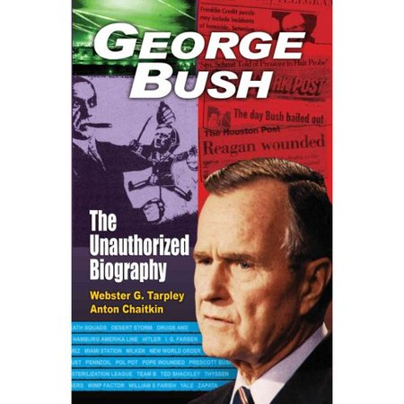 George Bush  The Unauthorized Biography