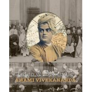 Lectures and Discourses by Swami Vivekananda : Given Around the World, from 1888 to 1902 (Paperback)