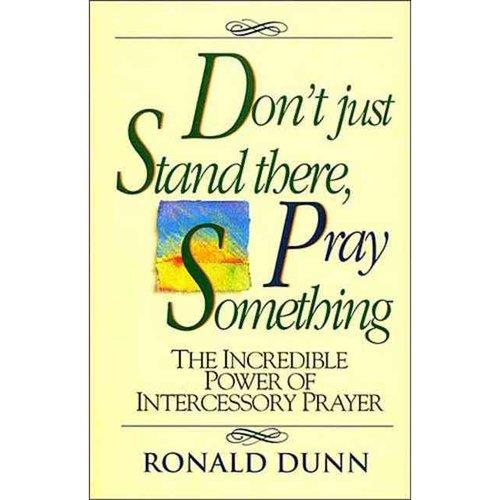 Dont Just Stnd/Pray Somth