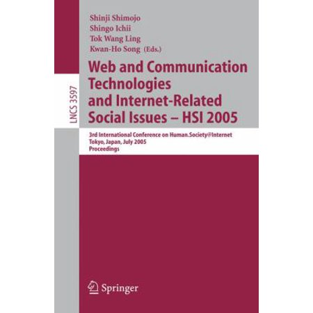 Web And Communication Technologies And Internet Related Social  3Rd International Conference On Human Society Internet  Tokyo  Japan  July 27 29  2005  Proceedings