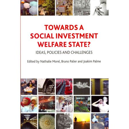Towards A Social Investment Welfare State   Ideas  Policies And Challenges