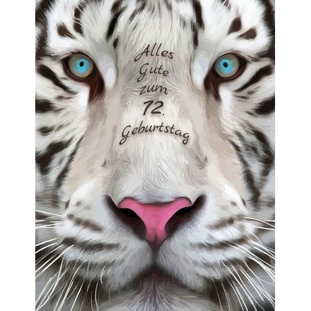 Alles Gute zum 72. Geburtstag : Besser als eine Geburtstagskarte! Schöner Weißer Tiger Geburtstagbuch mit Linien-Seiten, die als Tagebuch oder Notebook verwendet werden kann. (Können Sonnenbrillen Verwendet Werden, Als Eine Brille)