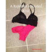 A Reporter's Heated Kiss - eBook