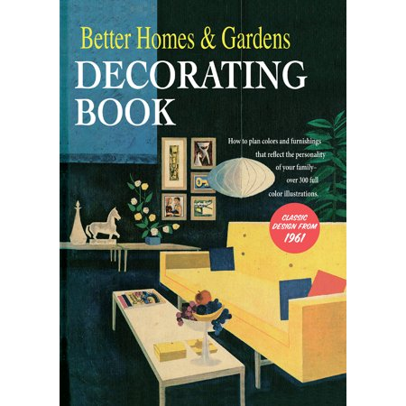 Better Homes And Gardens Decorating Book   How To Plan Colors And Furnishings That Reflect The Personality Of Your Family