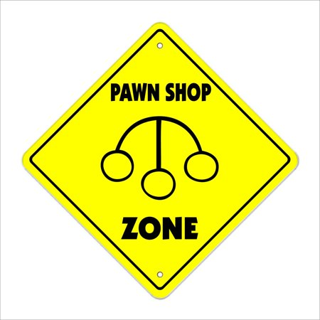 Pawn Shop Crossing Sign Zone Xing   Indoor/Outdoor   12