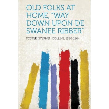 Old Folks at Home, Way Down Upon de Swanee Ribber (Way Down Upon The Swanee River Sheet Music)