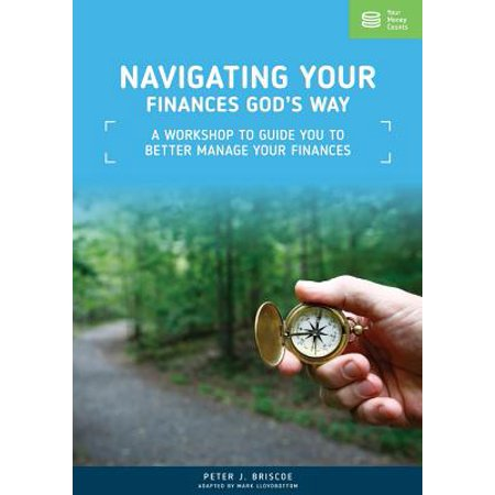 Navigating Your Finances God's Way : A Workshop to Guide You to Better Manage Your (Best Way To Manage Personal Finances)
