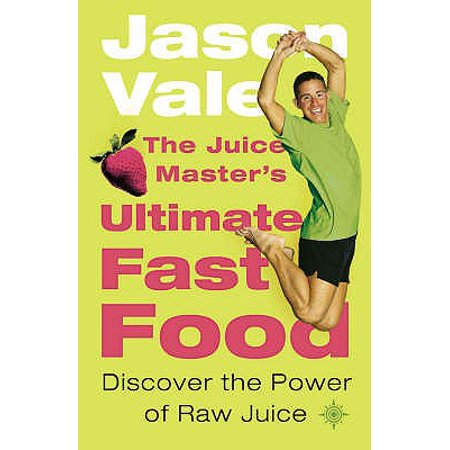 The Juice Master's Ultimate Fast Food: Discover the Power of Raw Juice (Paperback) ()