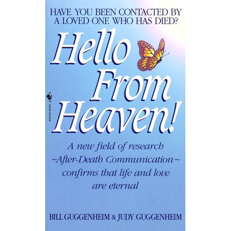 Hello from Heaven : A New Field of Research-After-Death Communication Confirms That Life and Love Are (Say Hello To Heaven Temple Of The Dog)