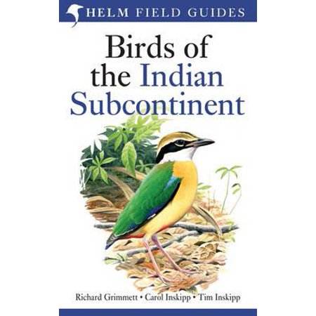 Birds of the Indian Subcontinent. Richard Grimmett, Carol Inskipp, Tim (Birds Of Indian Subcontinent Richard Grimmett Ebook)