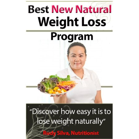 Best New Natural Weight Loss Program: A Weight loss plan and tips using a losing weight diet: A weight loss guide for weight loss naturally -