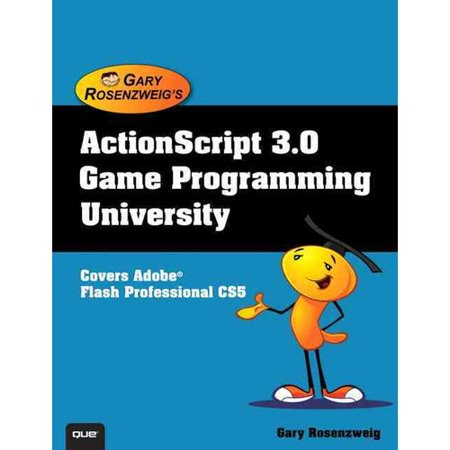 Actionscript 3 0 Game Programming University  Covers Adobe  Flash Professional Cs5