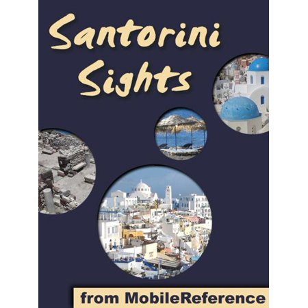 Santorini Sights: a travel guide to the top 12 attractions in Santorini, Greece (Mobi Sights) - (Best Month To Travel To Santorini Greece)