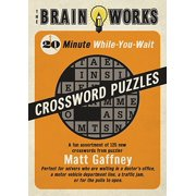 Brain Works (Sellers): The Brain Works 20-Minute While-You Wait Crossword Puzzles (Paperback)