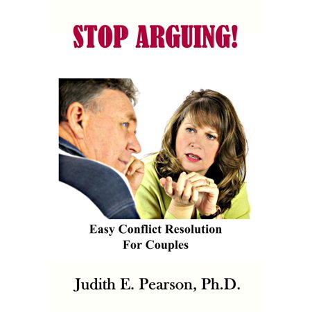 Stop Arguing: Easy Conflict Resolution for Couples -