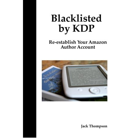 Blacklisted by KDP: Re-establish Your Amazon Author Account - eBook (Amazon Author)