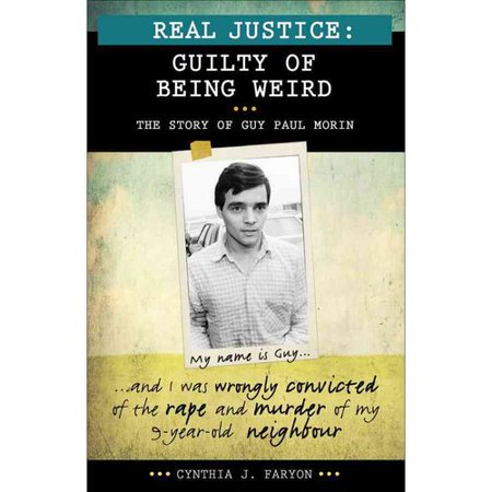Guilty of Being Weird: The Story of Guy Paul Morin by
