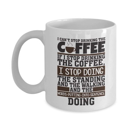 I Can't Stop Drinking Coffee & Tea Gift Mug, Funny Gifts and Ideas for Men & Women Caffeine Lovers - Halloween Drinking Gif