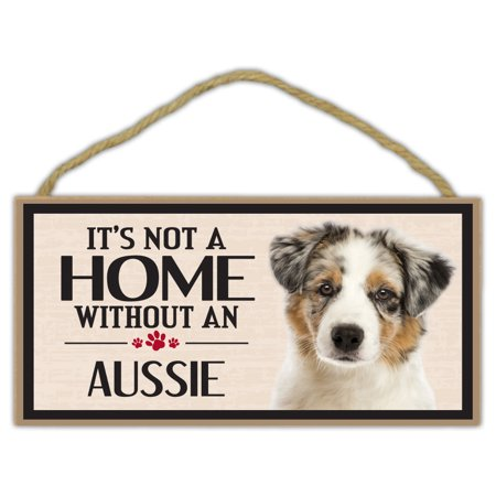 Wood Sign: It's Not A Home Without An AUSSIE (Australian Shepherd) | Dogs - No Halloween Sign Australia