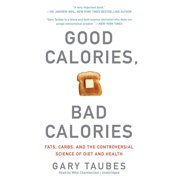 Good Calories, Bad Calories - Audiobook