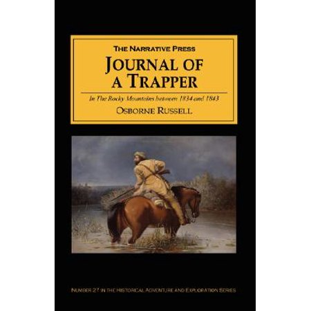 Animal Trooper Trapper (Journal of a Trapper : In the Rocky Mountains Between 1834 and 1843; Comprising a General Description of the Country, Climate, Rivers, Lakes, Mountains, ETC the Nature and Habits of)