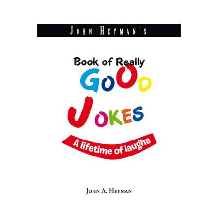 John Heyman's Book of Really Good Jokes - eBook](Good Halloween Jokes And Riddles)