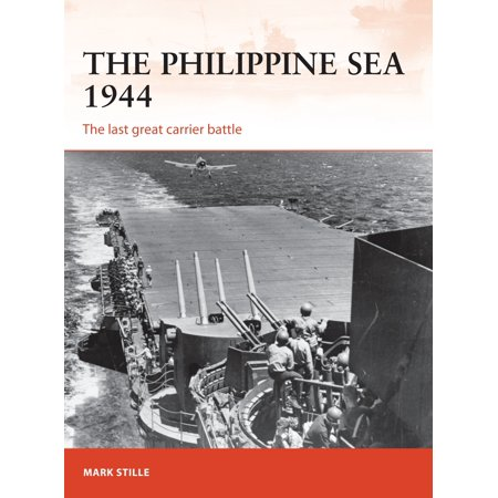 The Philippine Sea 1944   The Last Great Carrier Battle
