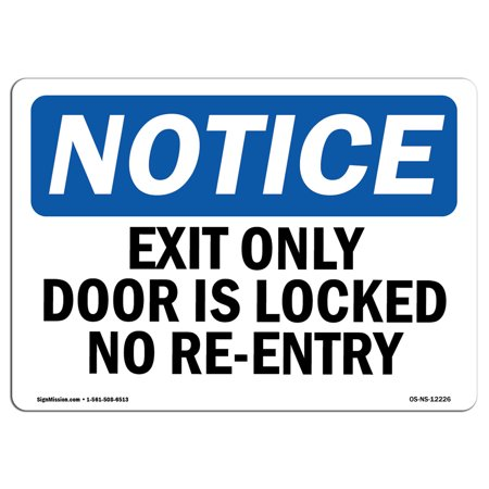 OSHA Notice Sign - Exit Only Door Is Locked No Re-Entry | Choose from: Aluminum, Rigid Plastic or Vinyl Label Decal | Protect Your Business, Construction Site, Warehouse & Shop Area |  Made in the USA - Ways To Decorate Your Door