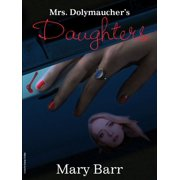 Mrs Dolymaucher's Daughters - eBook