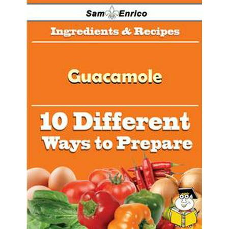 10 Ways to Use Guacamole (Recipe Book) - - Halloween Guacamole Recipe